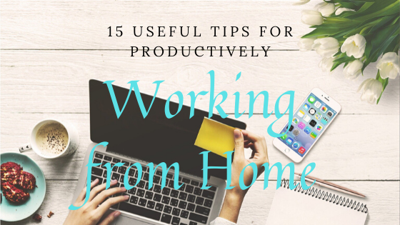 15 Useful Tips for Productively Working fromHome